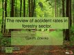 Презентация 'The Review of Accident Rates in Forestry Sector', 1.