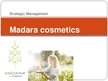 "Презентация 'Strategic Management SIA ""Madara Cosmetics""', 1."