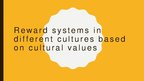 Презентация 'Reward Systems in Different Cultures Based on Cultural Values', 1.