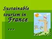 Презентация 'Sustainable Tourism in France', 1.